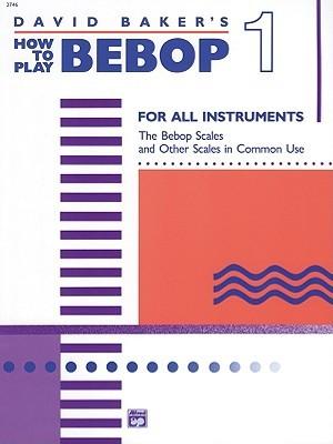 How To Play Bebop Vol.1