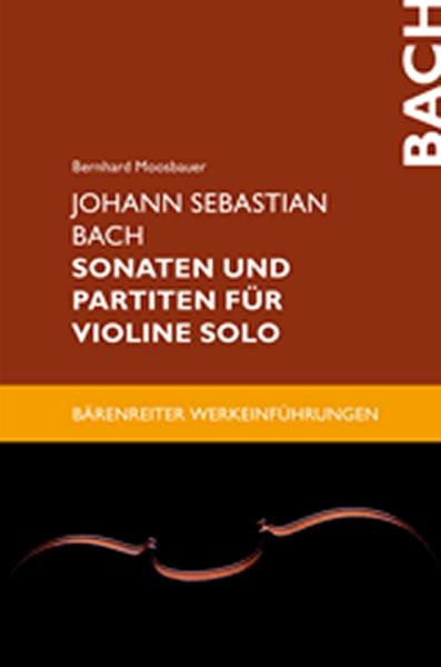 Johann Sebastian Bach: Sonatas Und Partitas