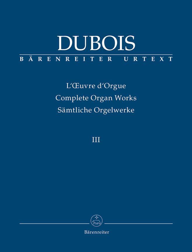 Organist At The Church La Madeleine: Trois Pièces Pour Grand Orgue (1890) / Messe De Mariage. Cinq Pièces Pour Orgue (1891)