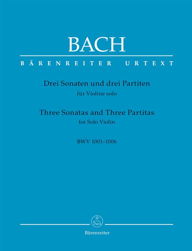 Three Sonatas and Three Partitas for Solo Violin BWV 1001-1006
