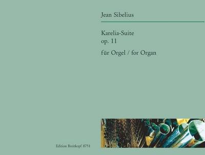 Karelia-Suite Op. 11 Transkr. Für Orgel