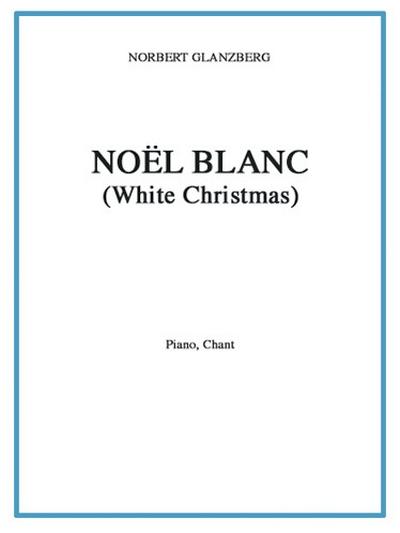 Noel Blanc (White Christmas)
