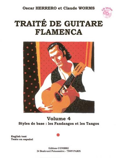 Traité Guitare Flamenca Vol.4 - Styles De Base Fandangos Et Tangos