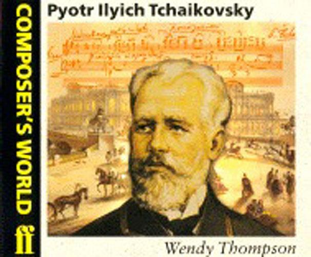 Composer's World: Tchaikovsky