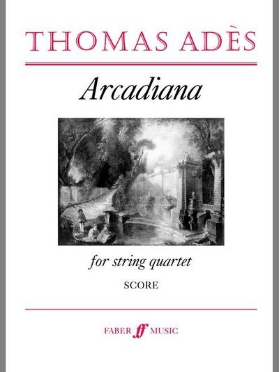 Arcadiana. String Quartet (Score)