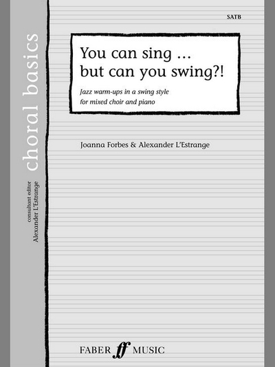 You Can Sing But Can You Swing? (Choral)