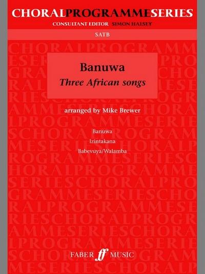 Banuwa: Three African Songs SATB (Cps)