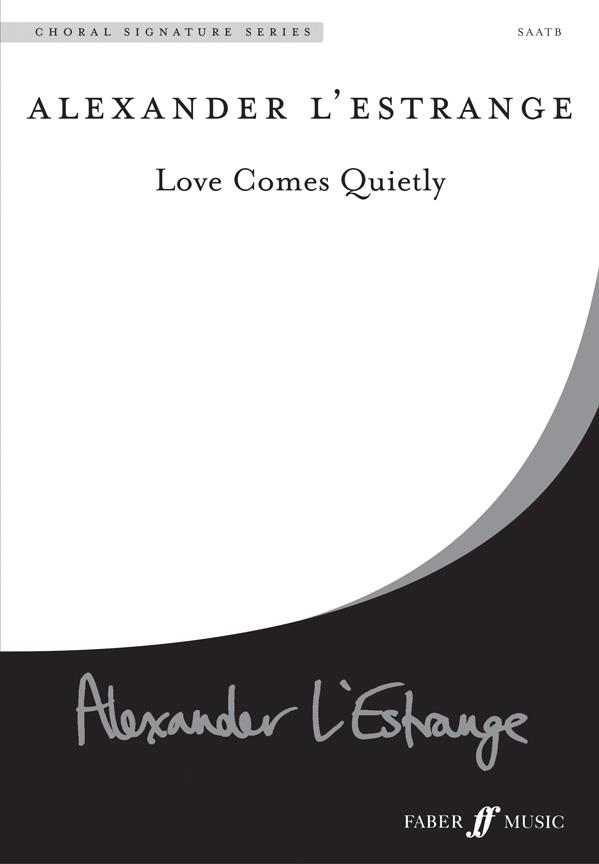 Love Comes Quietly. SATB (Css)
