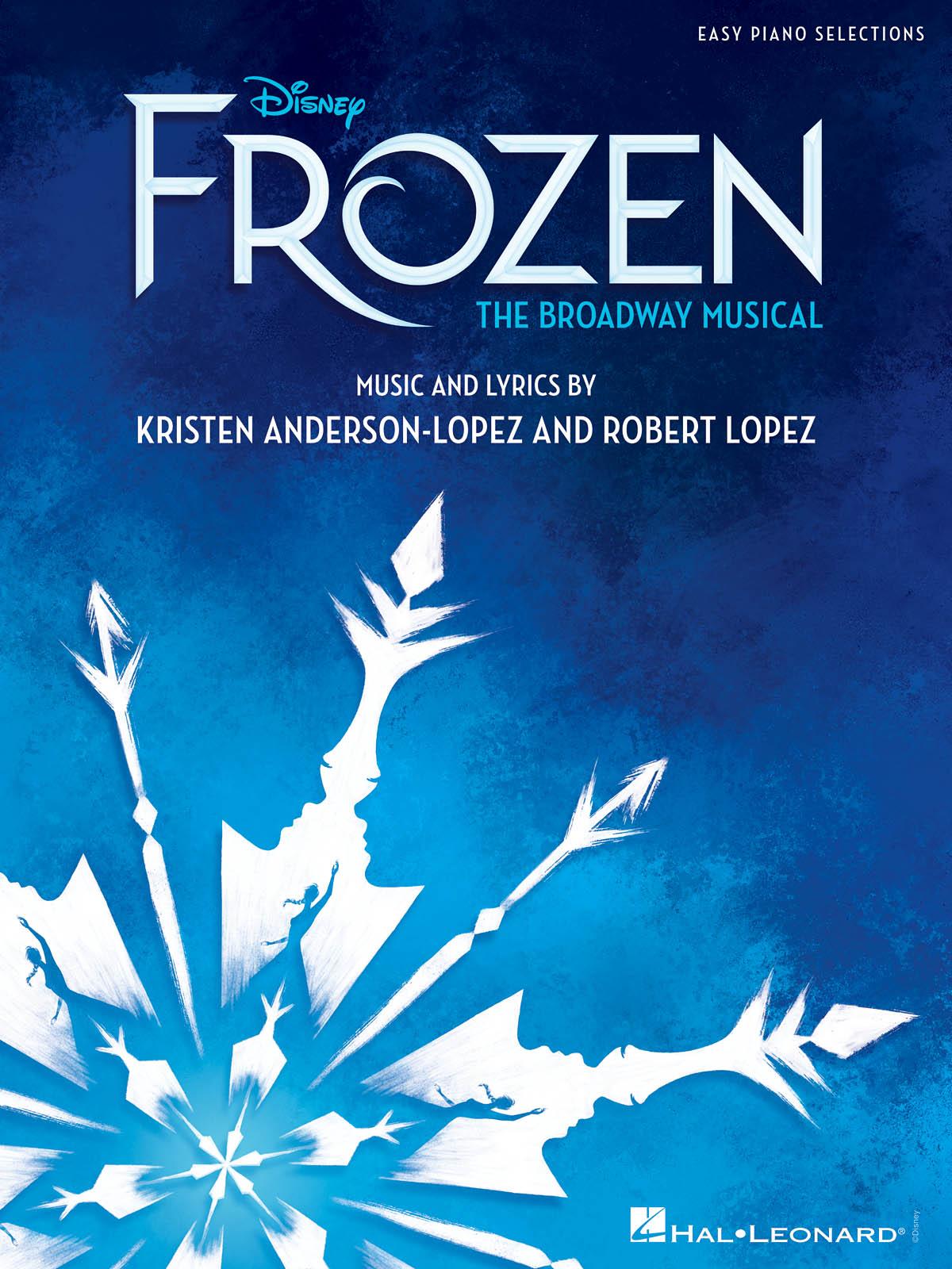 Disney's Frozen - The Broadway Musical - Easy Piano Selections (La reine des neiges)