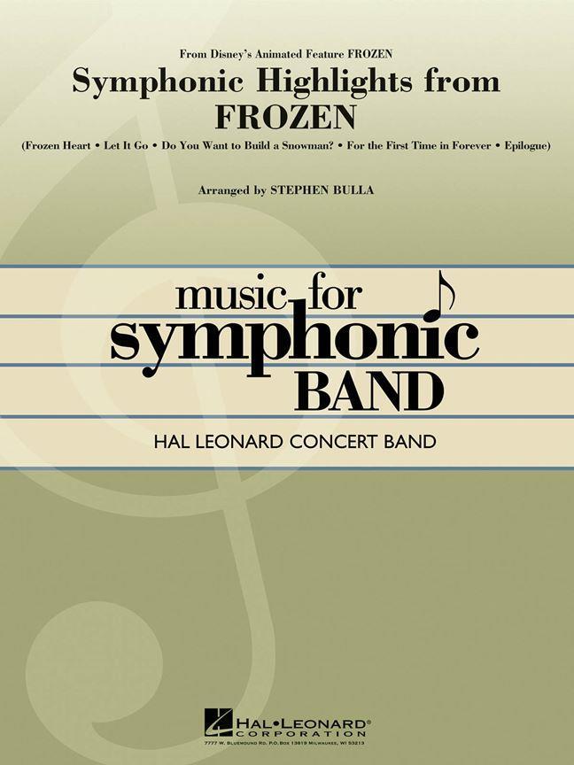 Symphonic Highlights from Frozen (Arr. Stephen Bulla)