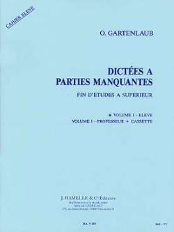 Dictees A Parties Manquantes Fin D'Etudes A Superieur - Vol.1 : Eleve