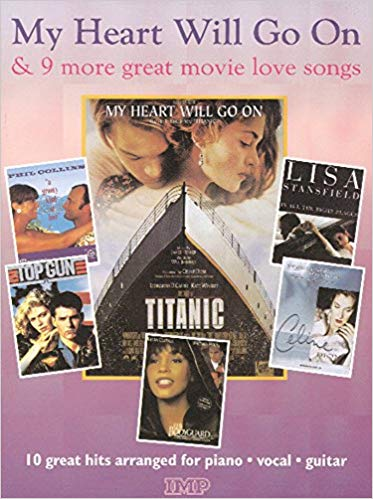 My Heart Will Go On And 9 Movie Love Songs