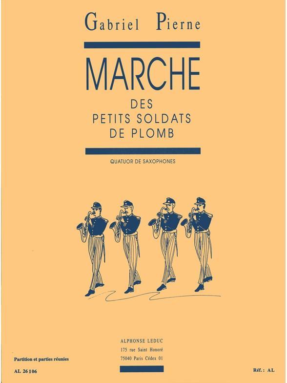Marche Des Petits Soldats De Plomb/Quatuor De Saxophones/Partition/Parties