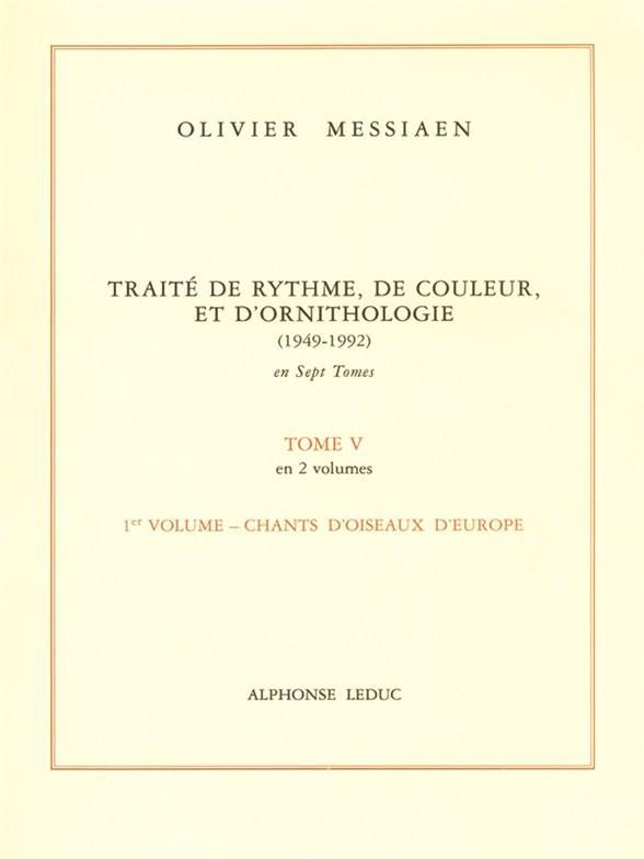 Traite De Rythme, De Couleur, D'Ornithologie - Tome 5 - Vol.1