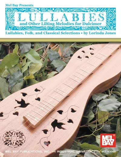Lullabies And Other Lifting Melodies For Dulcimer