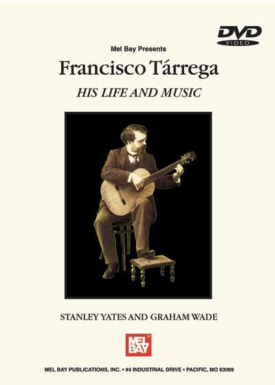 Francisco Tarrega: His Life And Music