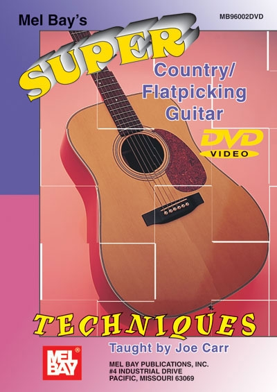 Super Country/Flatpicking Guitar Techniques