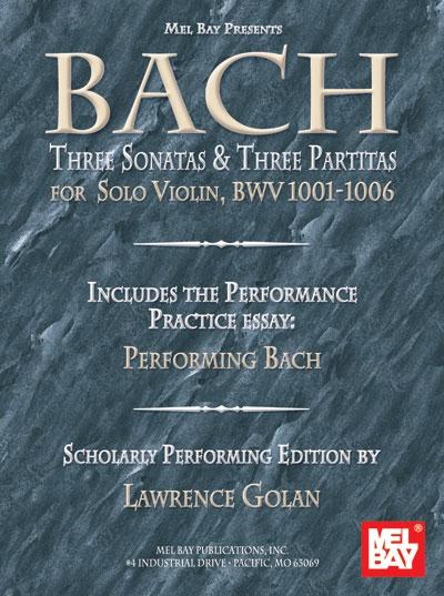 3 Sonatas And 3 Partitas For Solo Violin - Bwv 1001-1006