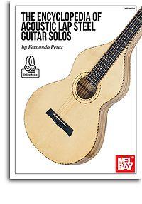 The Encyclopedia Of Acoustic Lap Steel Guitar Solos - Book - Online Audio