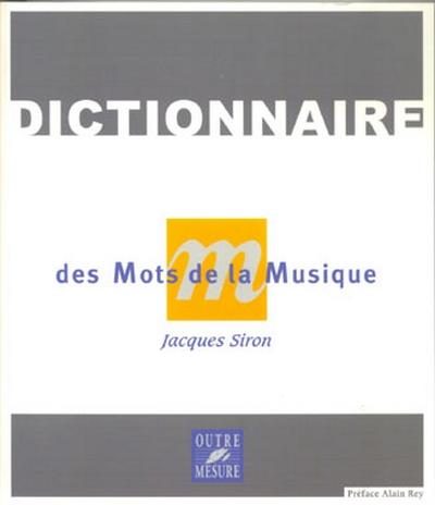 Dictionnaire Des Mots De La Musique Nouvelle Edition
