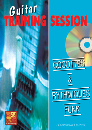 Guitar Training Session - Cocottes And Rythmiques Funk