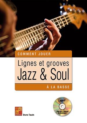 Lignes Et Grooves Jazz And Soul A La Basse