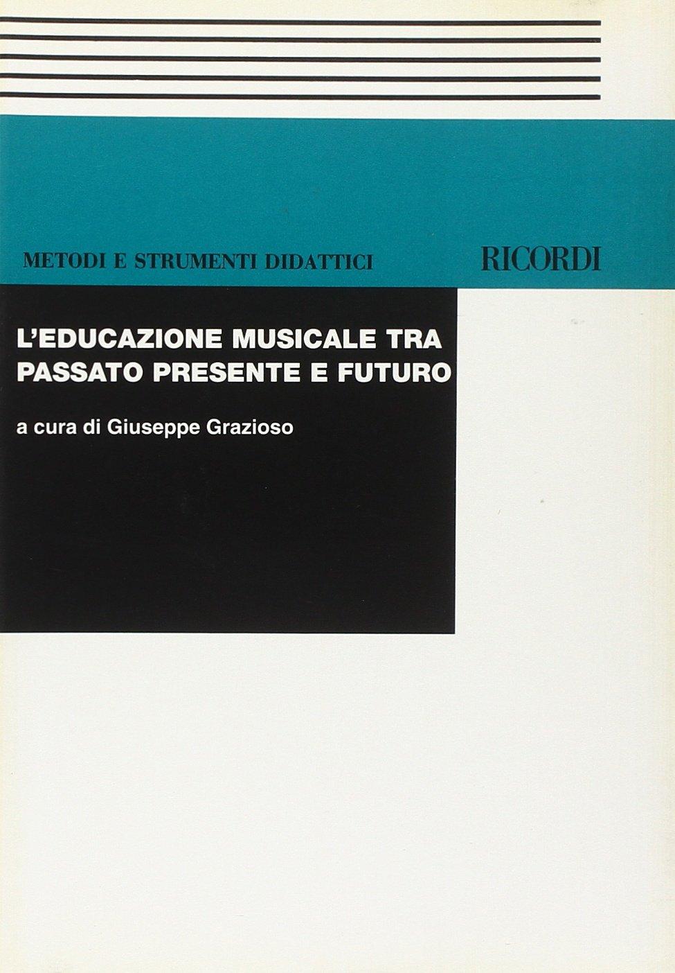 Educazione Musicale Tra Passato Presente E Futuro