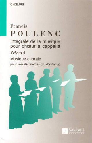 Integrale De La Musique Pour Choeur A Cappella Vol.4