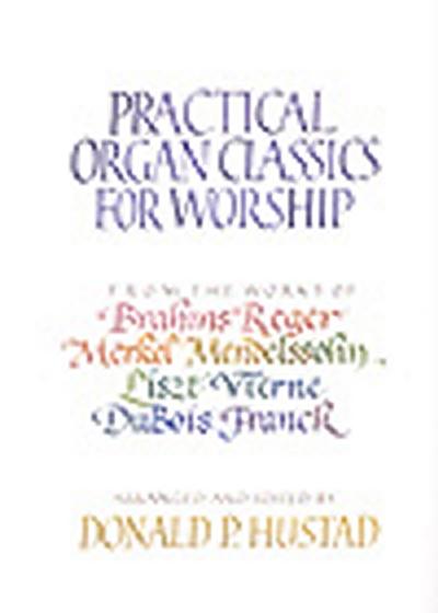 Practical Organ Classics In Worship