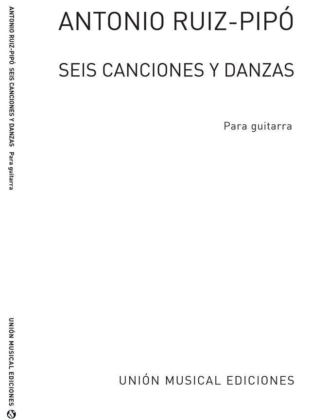 Ruiz-Pipo Seis Canciones Y Danzas Para Guitarra